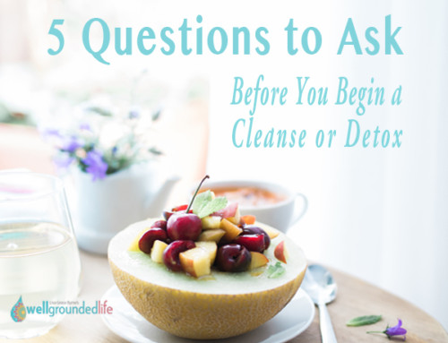 5 Questions to Ask Before You Begin a Cleanse or Detox
