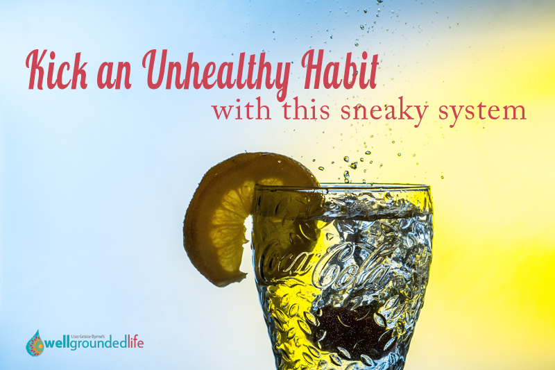The Sneaky System to Kick an Unhealthy Habit